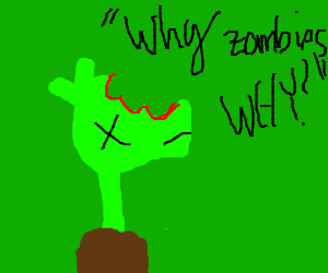 Zombies ate my pea shooter plant!