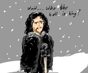 Jon Snow can't tell who the king is