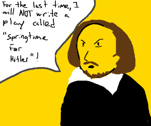 Shakespeare doesnt like your play