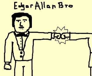 Edgar gives you brofist
