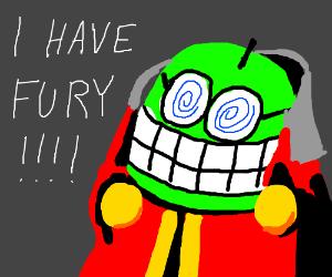 "Fawful- ""I HAVE FURY!"""