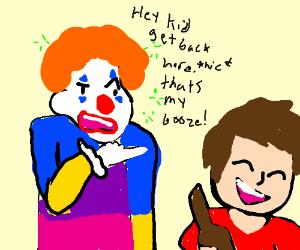 Clown had his booze stolen