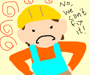 Bob the builder is angry