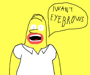 Homer simpson wanting some eybrows