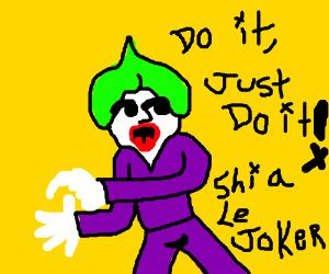 Hippie Joker says Just Do It!