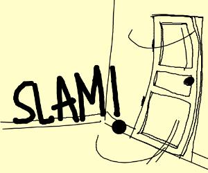 Slamming door