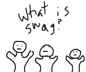 Bunch of kids who don't know what swag is