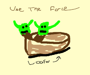 Two Yodas in a loafer.