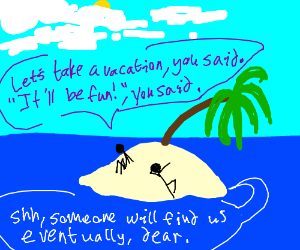 Couple takes a wonderful vacation-STRANDED