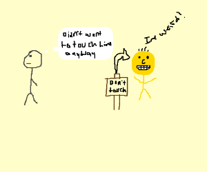 Don not touch the weird smiley man
