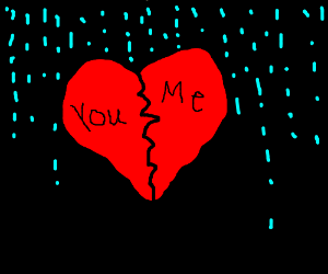 You and me are heartbroken