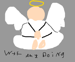 an angel asking itself what its doing