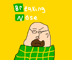 Walter White's Nose: Breaking Nose