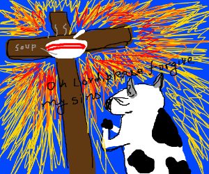 Cow prays to crucified bowl of soup