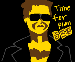 """Bee action movie hero says """"Time for plan Bee"""""""