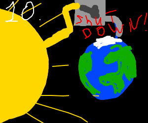 10. Earth is shut down by Sun