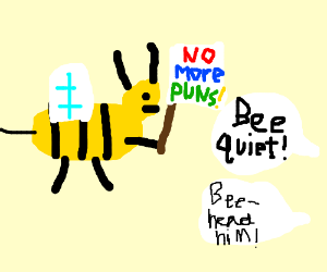 Bee protesting for no more bad bee puns
