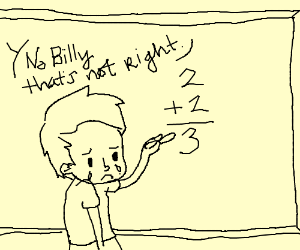 Billy can't do simple math.