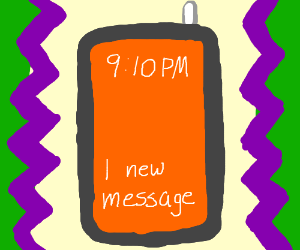 9:10 pm one new message on ur cell phone