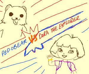 Pedobear Vs Dora the Explorer!