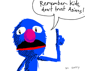 Grover is a racist