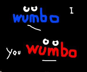 I wumbo, you wumbo.