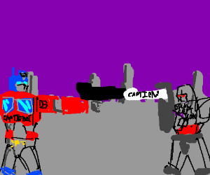 Captiobots Vs. Drawcepticons