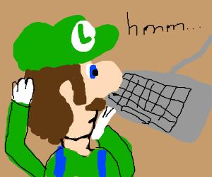 Luigi ponders over his keyboard
