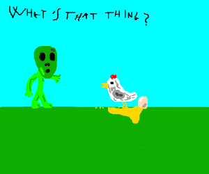 Alien sees a chicken for the first time