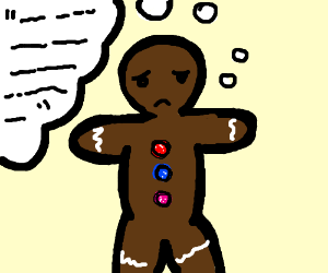 gingerbread cookie is sad because of quote