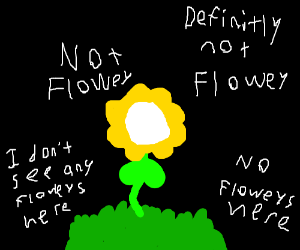 A flower is not Flowey