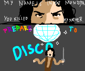 You killed my father now time to disco!