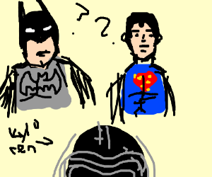 Superman and Batman don't know Kylo Ran