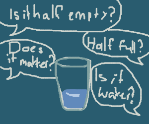 Is the glass half empty or half full?