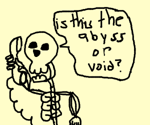 calling the abyss or void