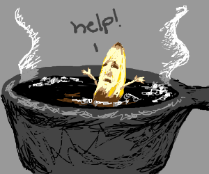 Banana in hot pot of water, says HELP!