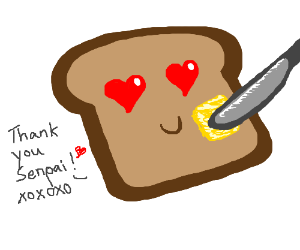 Bread REALLY likes being buttered...