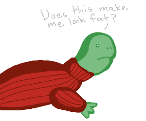 Turtle in a turtleneck.