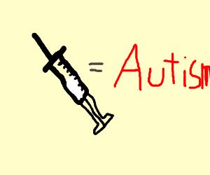 Vaccines cause autism!!!