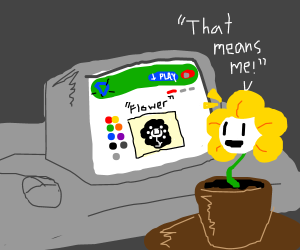 "Remember, kids, ""Flower"" always means ""Flowey"""