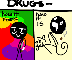 Drugs: How it feels and how it REALLY is