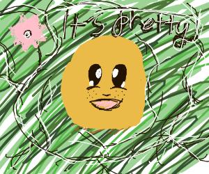 The potato says it's pretty
