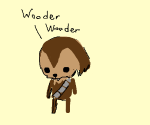 "Chibi Chewbacca says ""Wooder Wooder"""