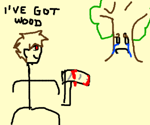"Man watching a tree says ""I've got wood"""