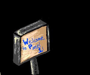 A sign welcoming you to panel 1