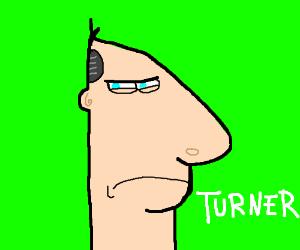 """Dinkleberg angrily says """"Turner"""""""
