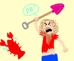 hobo murders a lobster w/ a pink shovel