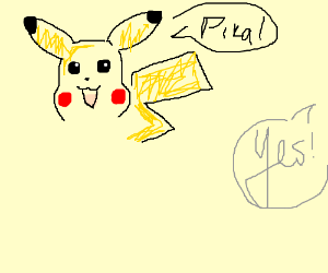 Pikachu exicted that someone said yes