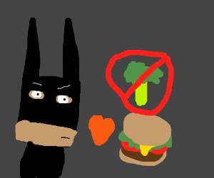 Batman hates broccoli, but loves hamburgers