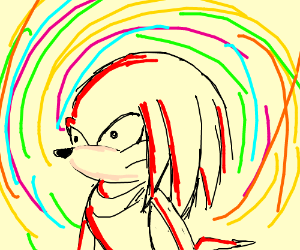 Knuckles on a bad trip
